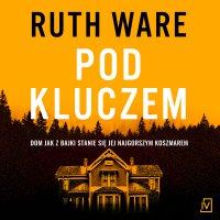 Pod kluczem - Ruth Ware