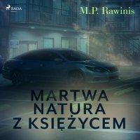 Martwa natura z księżycem - Marian Piotr Rawinis