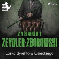 Laska dyrektora Osieckiego - Zygmunt Zeydler-Zborowski