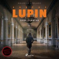 Arsène Lupin. Zęby tygrysa - Maurice Leblanc