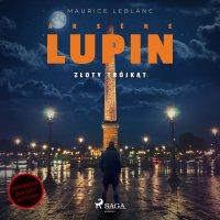 Arsène Lupin. Złoty trójkąt - Maurice Leblanc