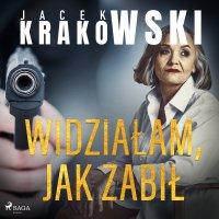 Widziałam, jak zabił - Jacek Krakowski