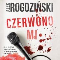 Czerwono mi - Alek Rogoziński