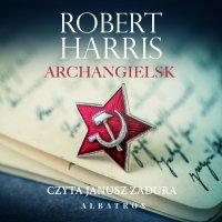Archangielsk - Robert Harris