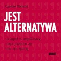 Jest alternatywa - Czesław Bielecki