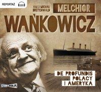 De profundis. Polacy i Ameryka - Melchior Wańkowicz