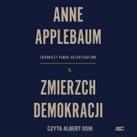 Zmierzch demokracji - Anne Applebaum