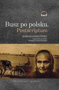 Busz po polsku. Postscriptum - Ryszard Kapuściński