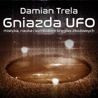 Gniazda UFO - Damian Trela