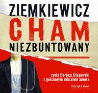 Cham niezbuntowany - Rafał Ziemkiewicz