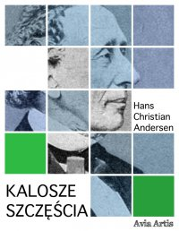 Kalosze szczęścia - Franciszek Mirandola, Hans Christian Andersen