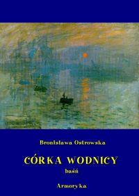 Córka wodnicy - Bronisława Ostrowska