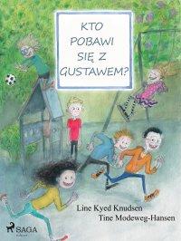 Kto pobawi się z Gustawem? - Line Kyed Knudsen