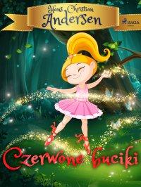 Czerwone buciki - Cecylia Niewiadomska, Hans Christian Andersen