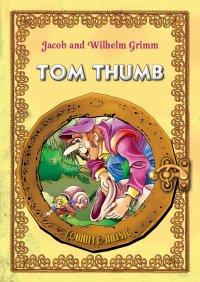 Tom Thumb (Tomcio Paluszek) English version - Jacob and Wilhelm Grimm