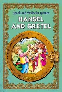 Hansel and Gretel (Jaś i Małgosia) English version - Jacob and Wilhelm Grimm