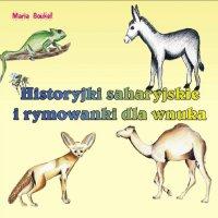Historyjki saharyjskie i rymowanki dla wnuka - Maria Magdalena Boukef