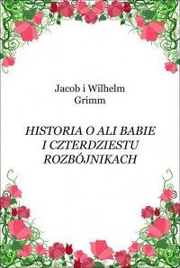 Historia o Ali Babie i czterdziestu rozbójnikach - Jacob Grimm