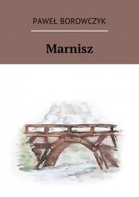 Marnisz - Paweł Borowczyk
