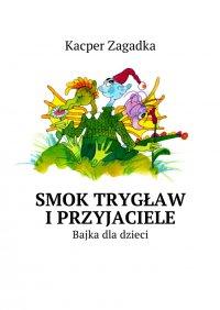 Smok Trygław iPrzyjaciele - Kacper Zagadka