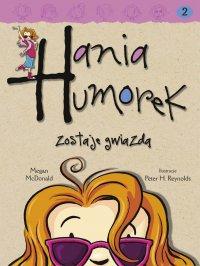 Hania Humorek zostaje gwiazdą - Megan McDonald