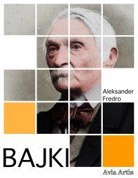 Bajki - Aleksander Fredro