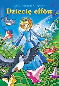 Dziecię elfów - Cecylia Niewiadomska, Hans Christian Andersen