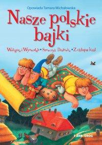 Nasze polskie bajki - Tamara Michałowska