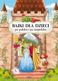Bajki dla dzieci po polsku i po angielsku - Maria Pietruszewska