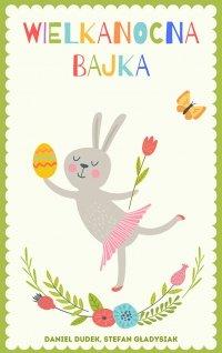 Wielkanocna bajka -