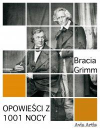 Opowieści z 1001 nocy - Anonim , Bracia Grimm