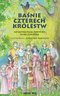 Baśnie czterech królestw - Katarzyna Pająk-Zjawińska