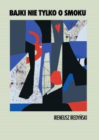 Bajki nie tylko o smoku - Ireneusz Iredyński