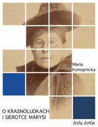 O krasnoludkach i sierotce Marysi - Maria Konopnicka