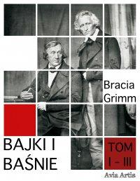 Bajki i baśnie. Tom I-III - Bracia Grimm