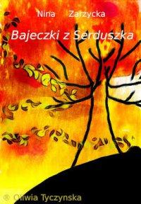 Bajeczki z serduszka - Nina Zarzycka
