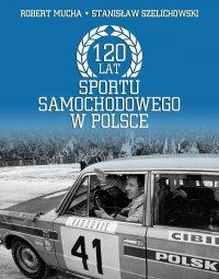 120 lat sportu samochodowego w Polsce - Robert Mucha