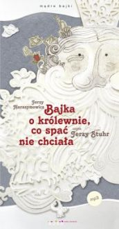 Bajka o królewnie, co spać nie chciała - Jerzy Stuhr, Jerzy Harasymowicz