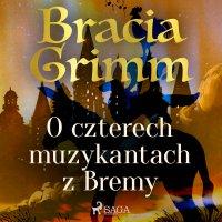 O czterech muzykantach z Bremy - Bracia Grimm