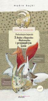 Posłuchajcie bajeczki: Bajka o Koguciku-Wędrowniku i przemądrym Lisie - Magdalena Zawadzka, Czesław Janczarski