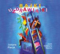 Bajki uzdrawiajki - Justyna Piecyk