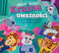 Słuchowiska Kraina Uważności - Opracowanie zbiorowe , Daniel Moszczyński