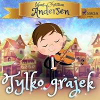 Tylko grajek - Hans Christian Andersen