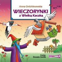 Wieczorynki z Wielką Kaczką - Anna Onichimowska