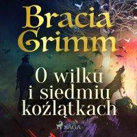 O wilku i siedmiu koźlątkach - Bracia Grimm