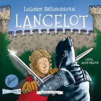 Legendy arturiańskie. Tom 7. Lancelot - Autor nieznany