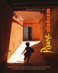 Pisane słońcem - Maciek Roszkowski
