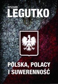 Polska. Polacy i suwerenność - Ryszard Legutko