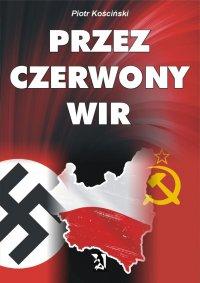 Przez czerwony wir - Piotr Kościński