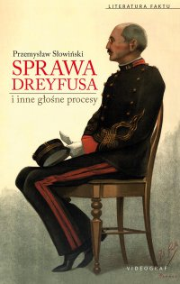 Sprawa Dreyfusa i inne głośne procesy - Przemysław Słowiński